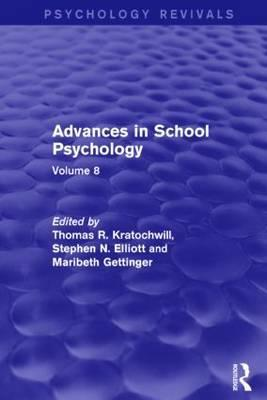 Advances in School Psychology: Volume 8