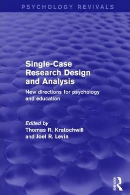 Single-Case Research Design and Analysis (Psychology Revivals)