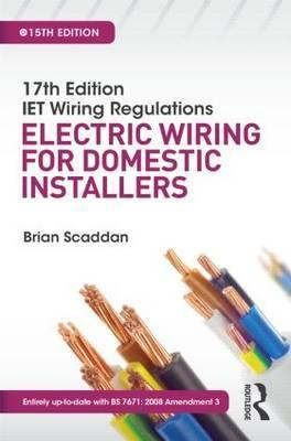 17th Edition IET Wiring Regulations: Electric Wiring for Domestic Installers