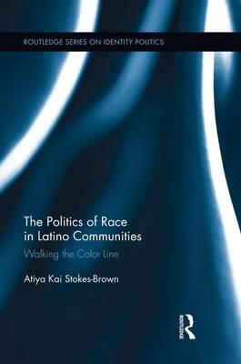 The Politics of Race in Latino Communities