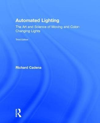 The Art and Science of Moving and Color-Changing Lights Automated Lighting