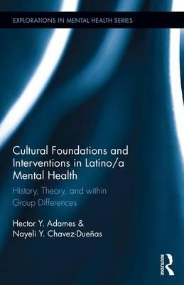 Cultural Foundations and Interventions in Latino/a Mental Health