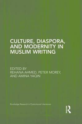 Culture, Diaspora, and Modernity in Muslim Writing