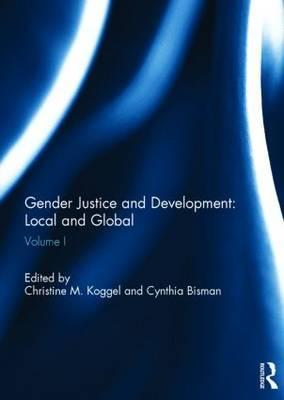 Gender Justice and Development: Local and Global: Volume 1