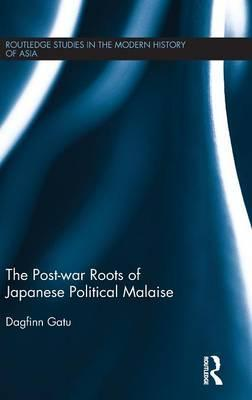 The Post-war Roots of Japanese Political Malaise