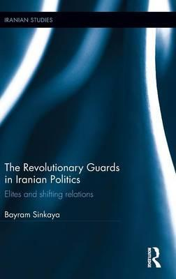 The Revolutionary Guards in Iranian Politics