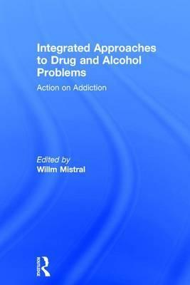 Integrated Approaches to Drug and Alcohol Problems