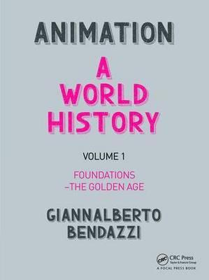 Animation: A World History: Foundations - The Golden Age Volume I
