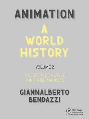 Animation: A World History: The Birth of a Style - The Three Markets Volume II