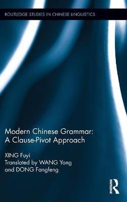 Modern Chinese Grammar - a Clause-Pivot Approach