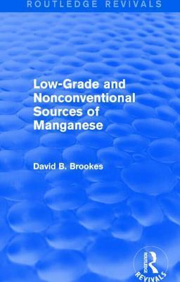 Low-Grade and Nonconventional Sources of Manganese