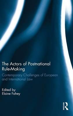 The Actors of Postnational Rule-Making