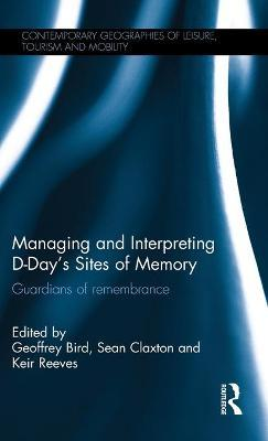 Managing and Interpreting D-Day's Sites of Memory