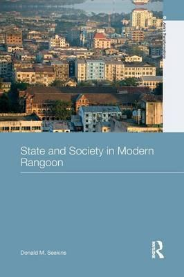 State and Society in Modern Rangoon