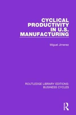 Cyclical Productivity in US Manufacturing