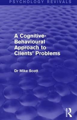 A Cognitive-Behavioural Approach to Clients' Problems