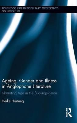 Ageing, Gender, and Illness in Anglophone Literature
