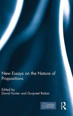 New Essays on the Nature of Propositions