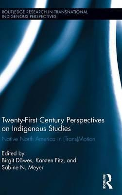 Twenty-First Century Perspectives on Indigenous Studies