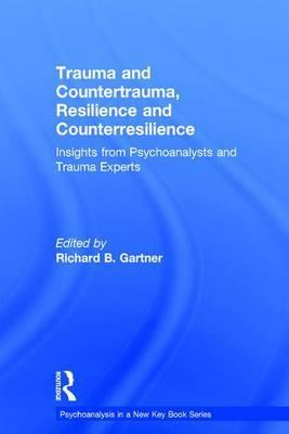 Trauma and Countertrauma, Resilience and Counterresilience