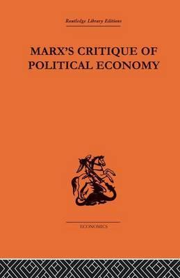 Marx's Critique of Political Economy: Volume 1