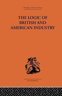 The Logic of British and American Industry