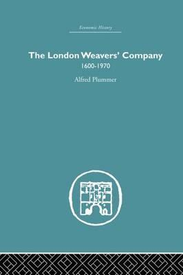 The London Weaver's Company, 1600-1970
