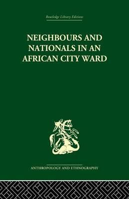 Neighbours and Nationals in an African City Ward