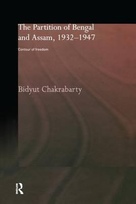 The Partition of Bengal and Assam, 1932-1947