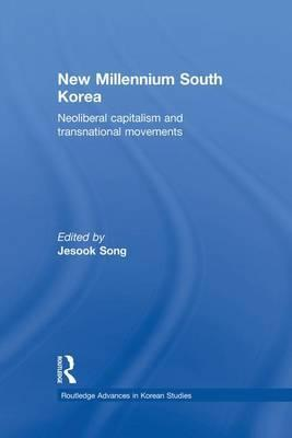 New Millennium South Korea: Neoliberal Capitalism and Transnational Movements
