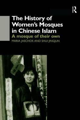 The History of Women's Mosques in Chinese Islam