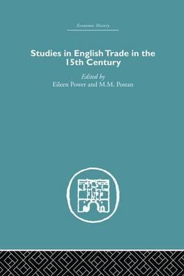 Studies in English Trade in the 15th Century