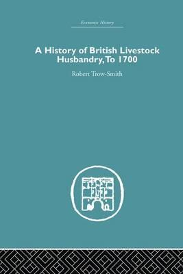 A History of British Livestock Husbandry, to 1700