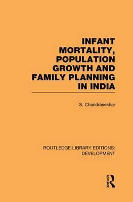 Infant Mortality, Population Growth and Family Planning in India