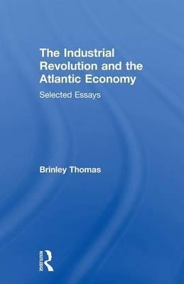 The Industrial Revolution and the Atlantic Economy