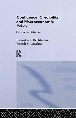 Confidence, Credibility and Macroeconomic Policy