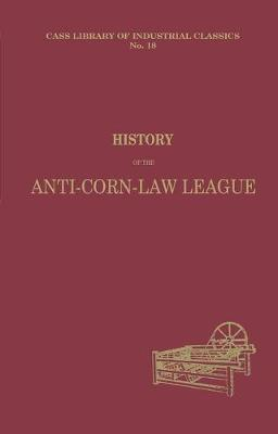 History of the Anti-corn Law League