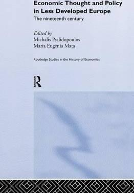Economic Thought and Policy in Less Developed Europe