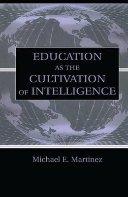 Education As the Cultivation of Intelligence
