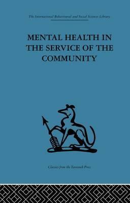Mental Health in the Service of the Community: Report of an International and Interprofessional Study Group Convened by the World Federation for Mental Health Volume 3