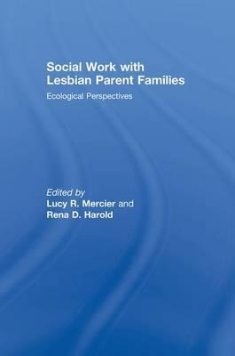 Social Work with Lesbian Parent Families