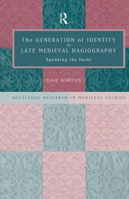The Generation of Identity in Late Medieval Hagiography