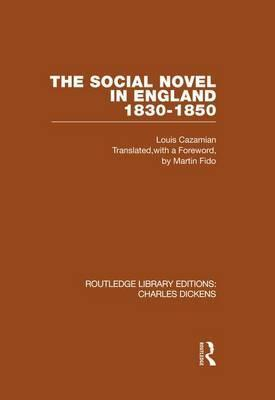 The Social Novel in England, 1830-1850: Routledge Library Editions: Charles Dickens Volume 2