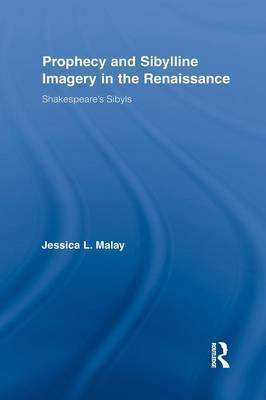 Prophecy and Sibylline Imagery in the Renaissance