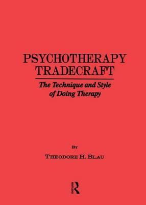 Psychotherapy Tradecraft: The Technique And Style Of Doing