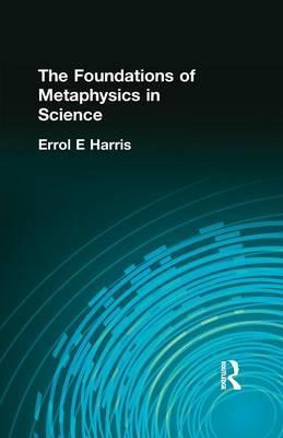 The Foundations of Metaphysics in Science