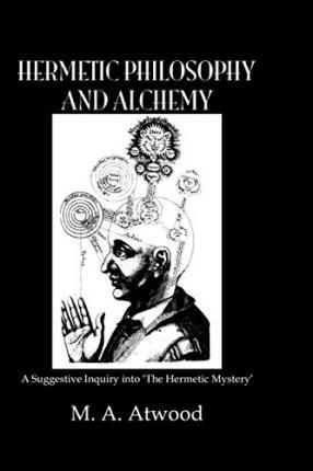 Hermetic Philosophy and Alchemy