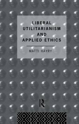 Liberal Utilitarianism and Applied Ethics