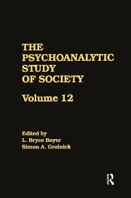 Psychoanalytic Study of Society,: Volume 12