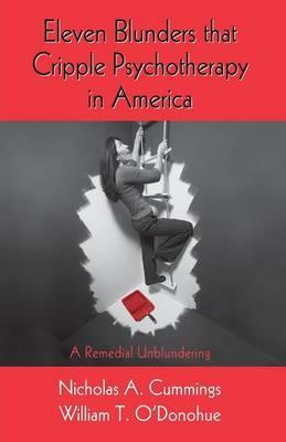Eleven Blunders that Cripple Psychotherapy in America